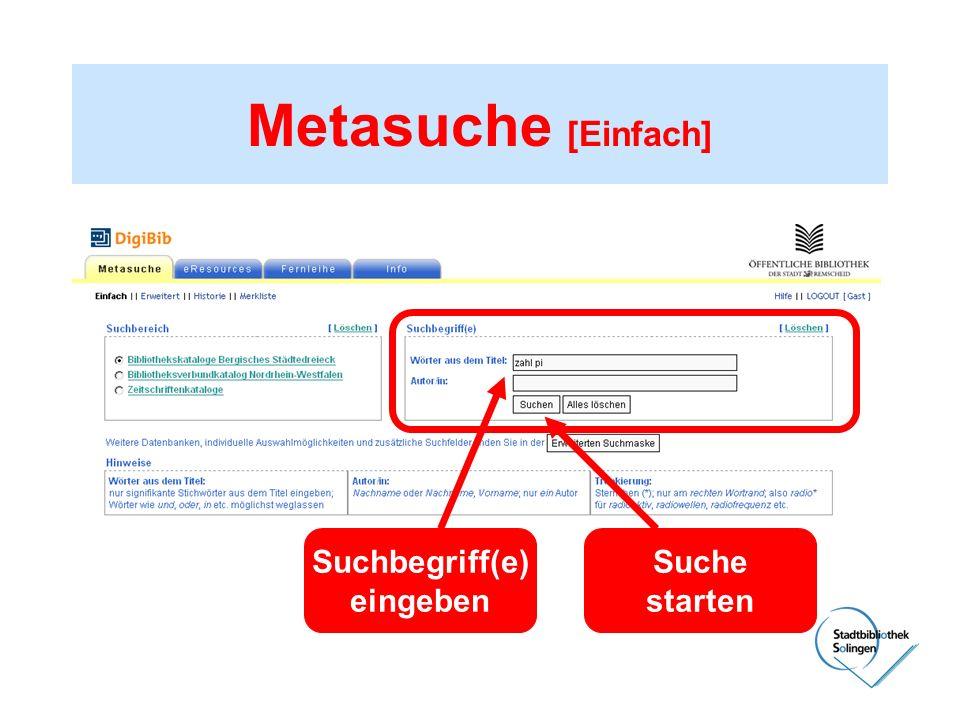 Metasuche [Einfach] Suchbegriff(e) eingeben Suche starten